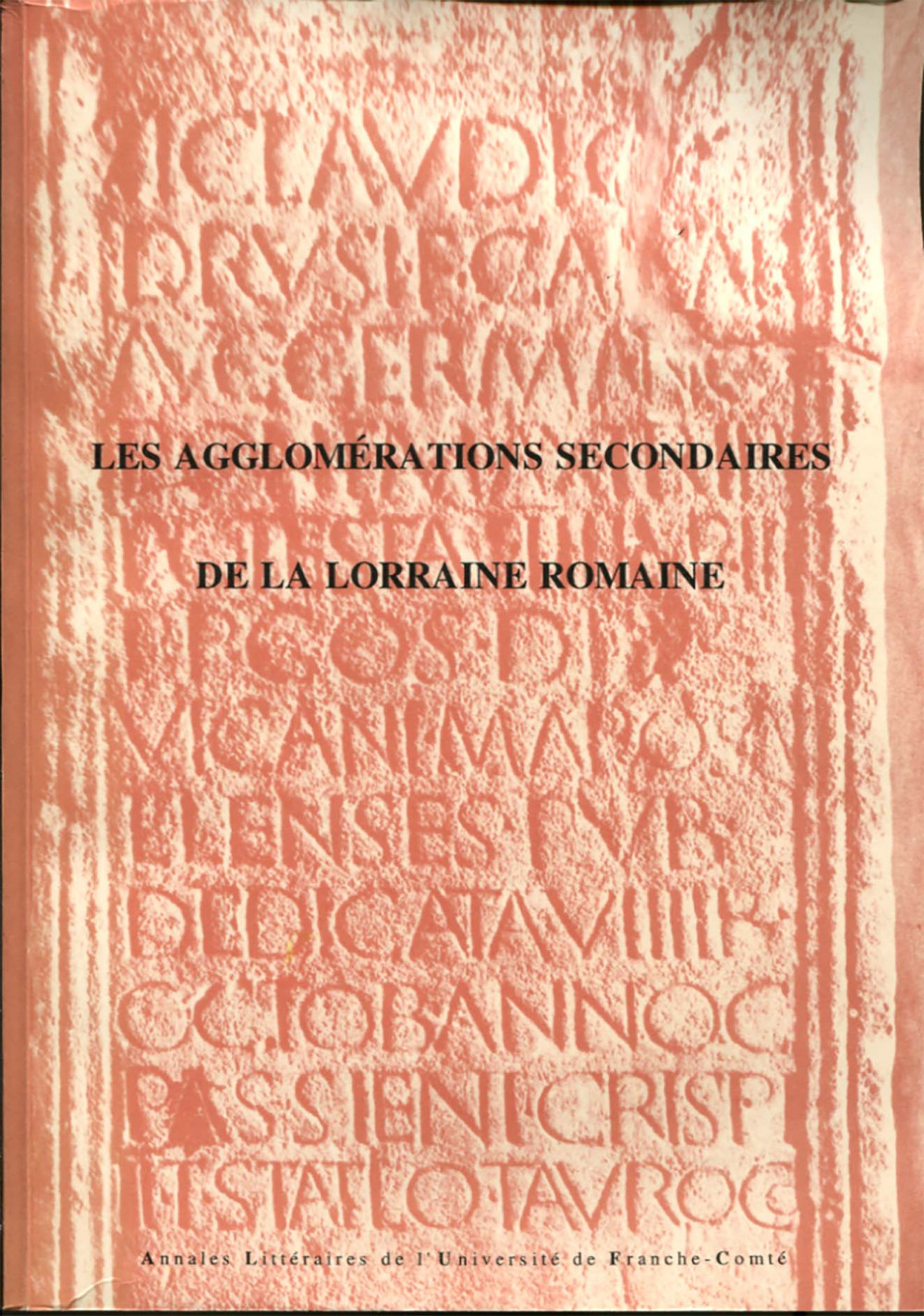 Les agglomérations secondaires de la Lorraine romaine