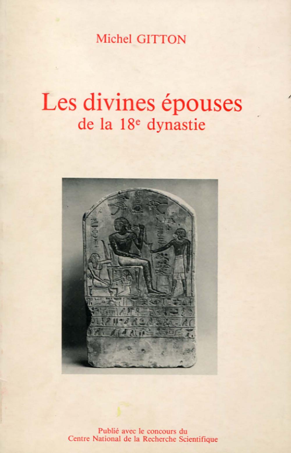 Les divines épouses de la 18<SUP>e</SUP>dynastie