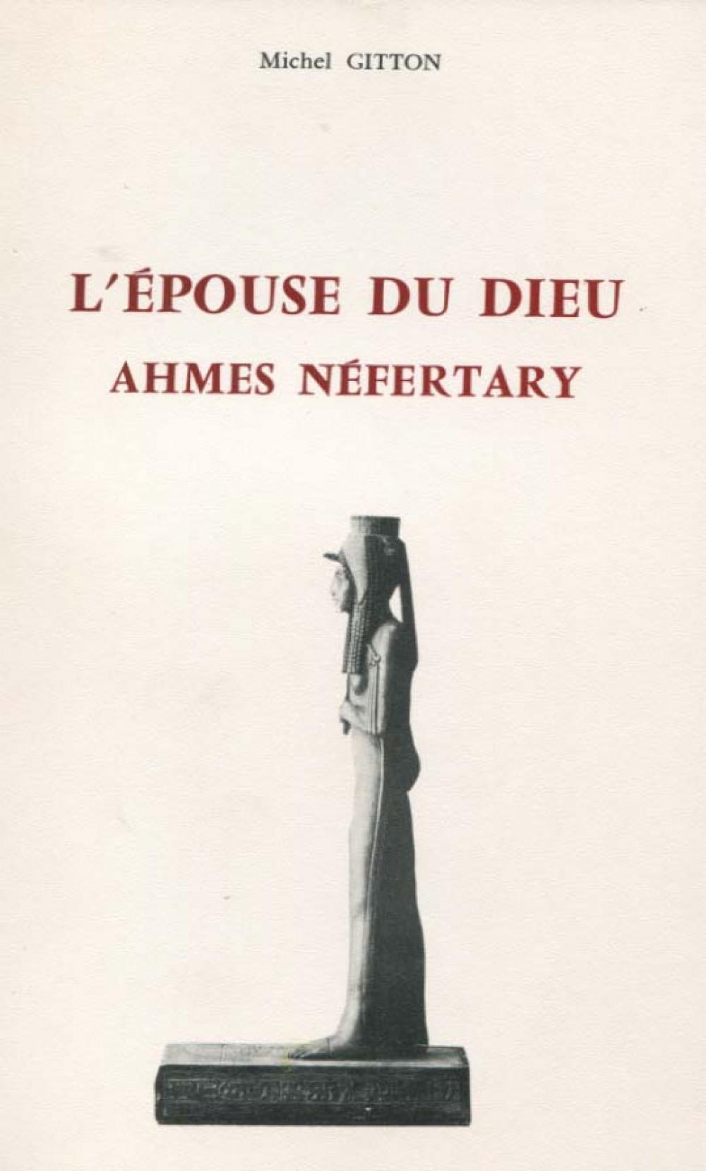 L'épouse du dieu Ahmes Néfertary