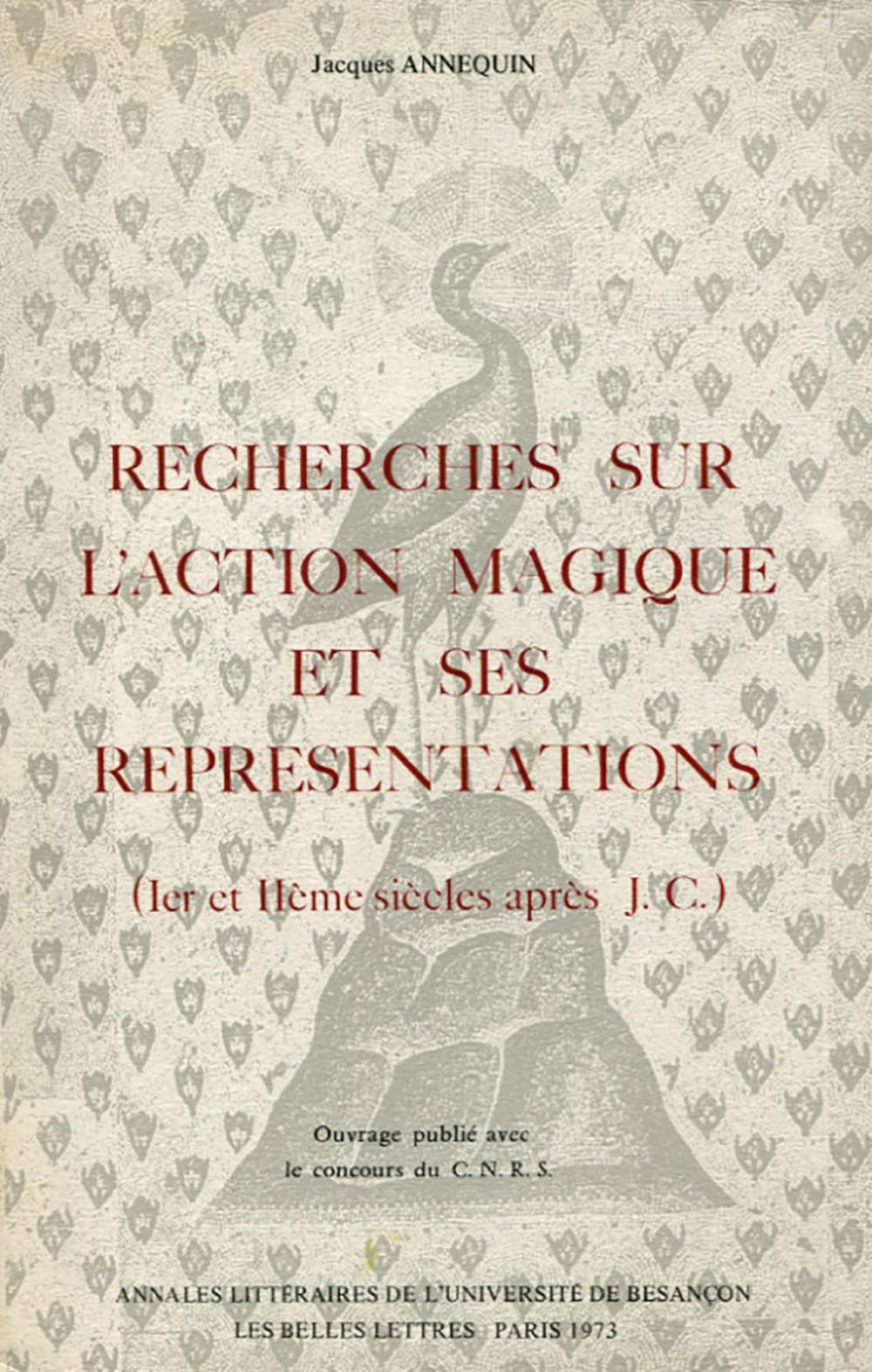 Recherches sur l'action magique et ses représentations (Ier et IIe siècles après J.-C.)