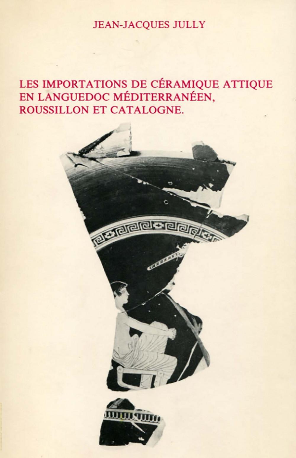Les importations de céramique attique en Languedoc Méditerranéen, Roussillon et Catalogne