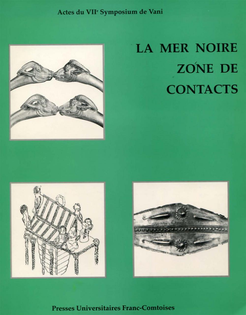 La mer Noire zone de contacts - Actes du VIIe symposium de Vani (Colchide)