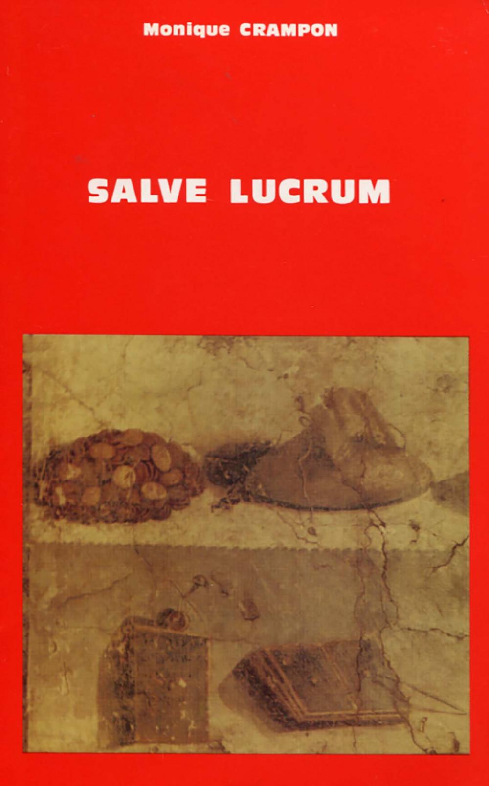 Salve Lucrum ou l'expression de la richesse et de la pauvreté chez Plaute