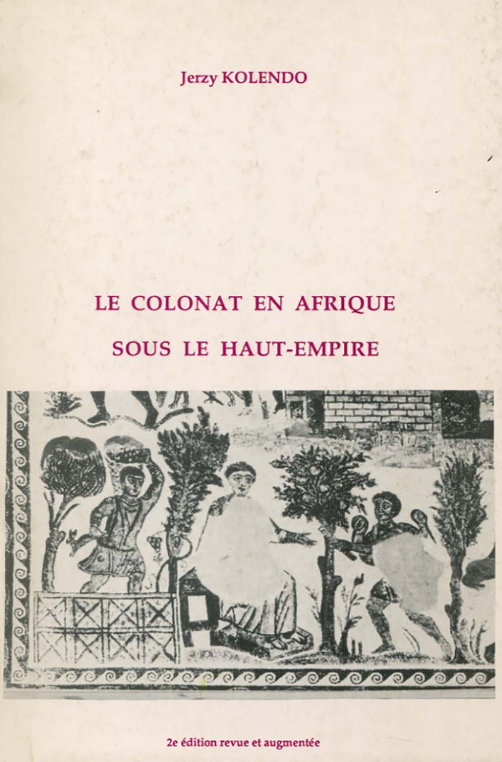 Le colonat en Afrique sous le Haut Empire - 2<SUP>e</SUP>  édition