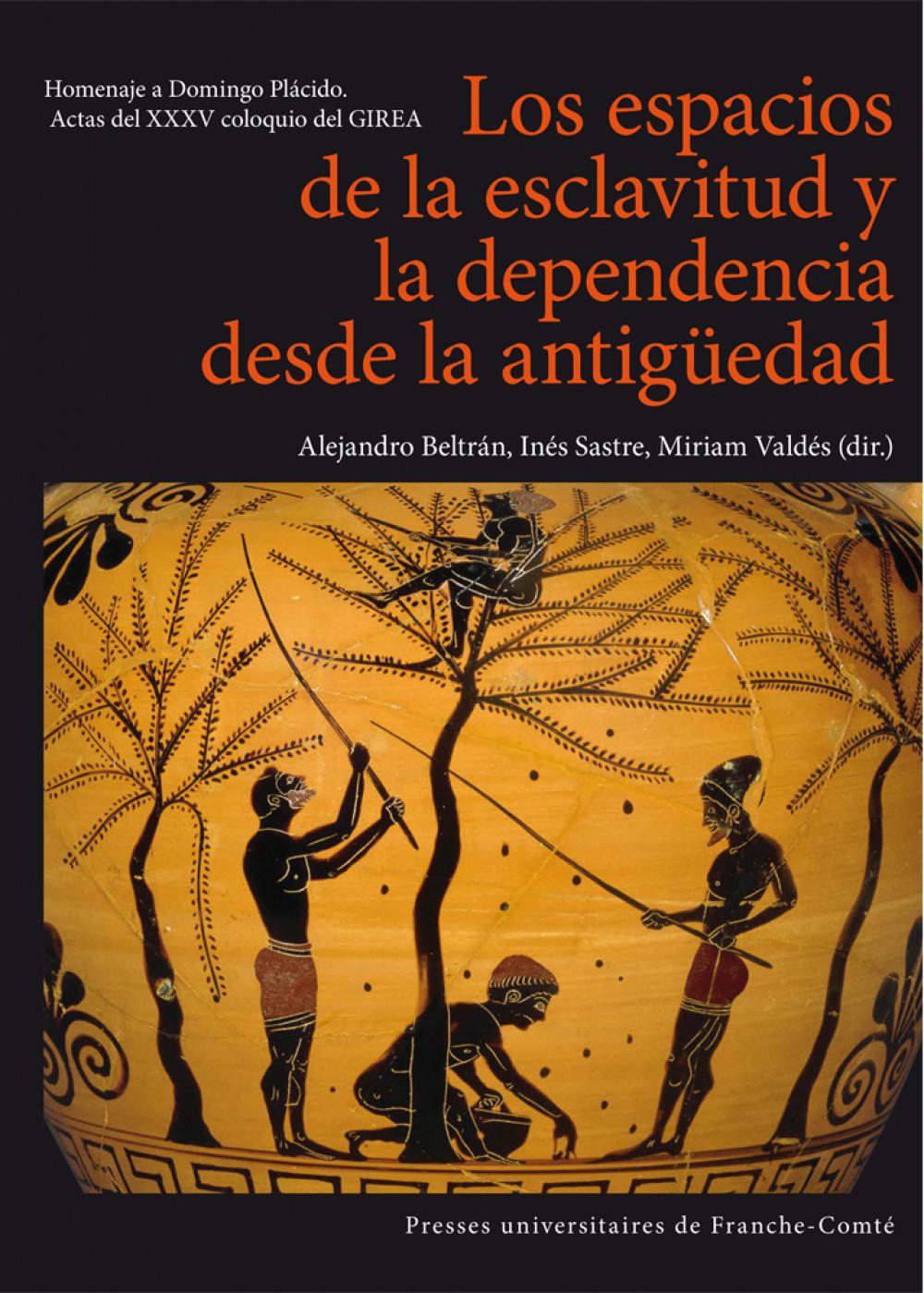 Los espacios de la esclavitud y la dependencia desde la antigüedad