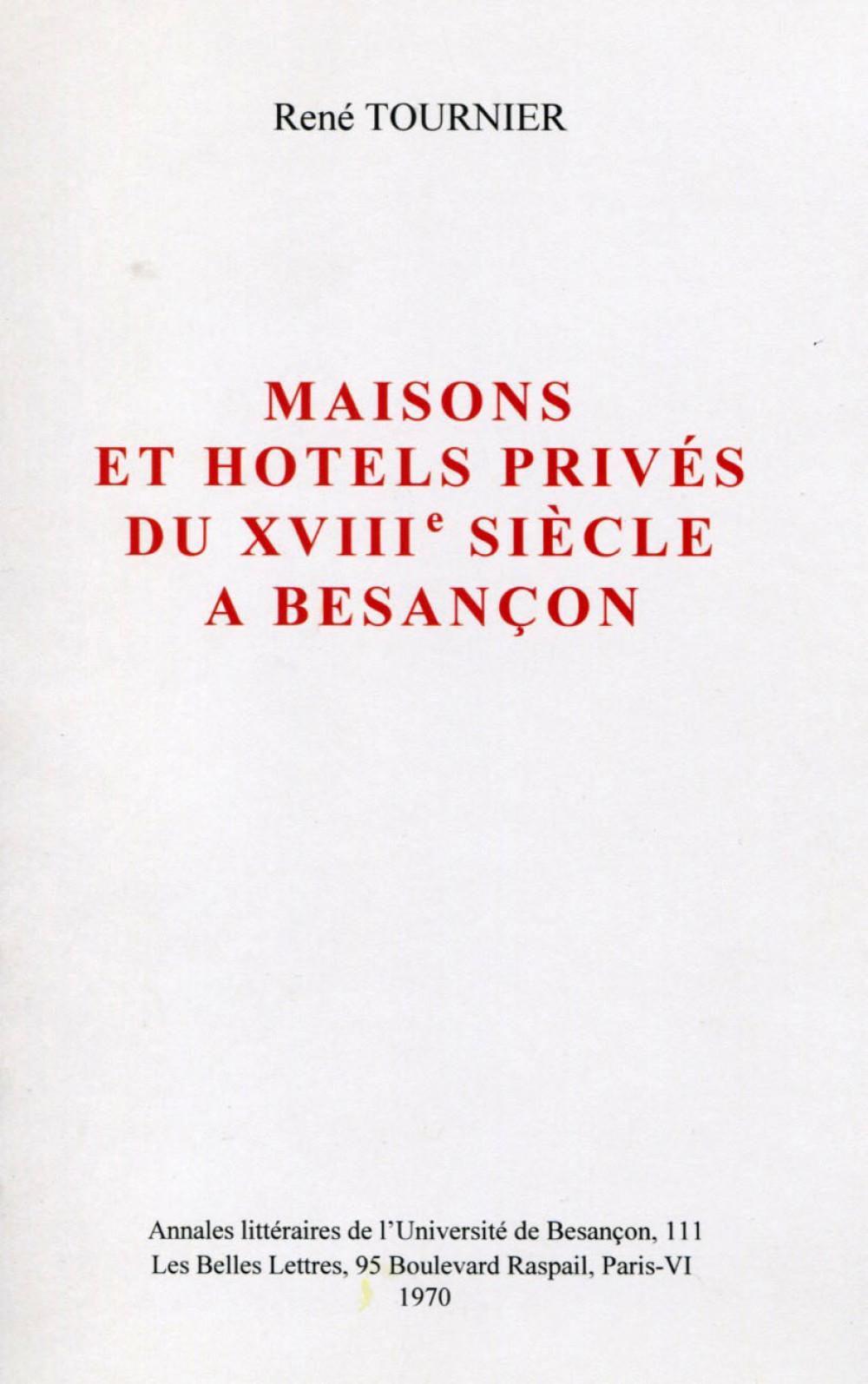 Maisons et hôtels privés du XVIII</span><sup>e</sup> siècle