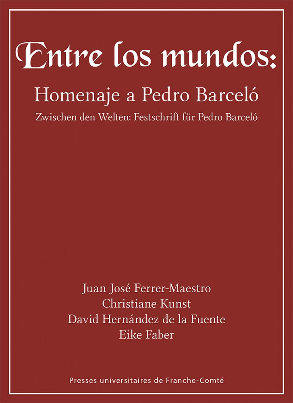 Entre los mundos: Homenaje a Pedro Barceló