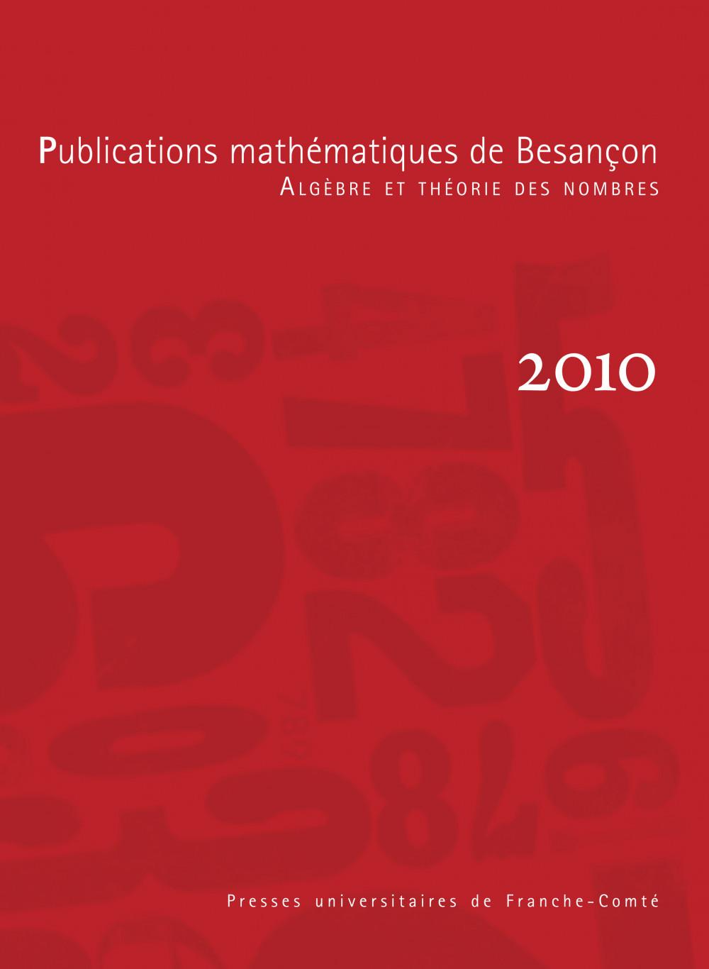 Publications mathématiques de Besançon - Algèbre et théorie des nombres - numéro 2010
