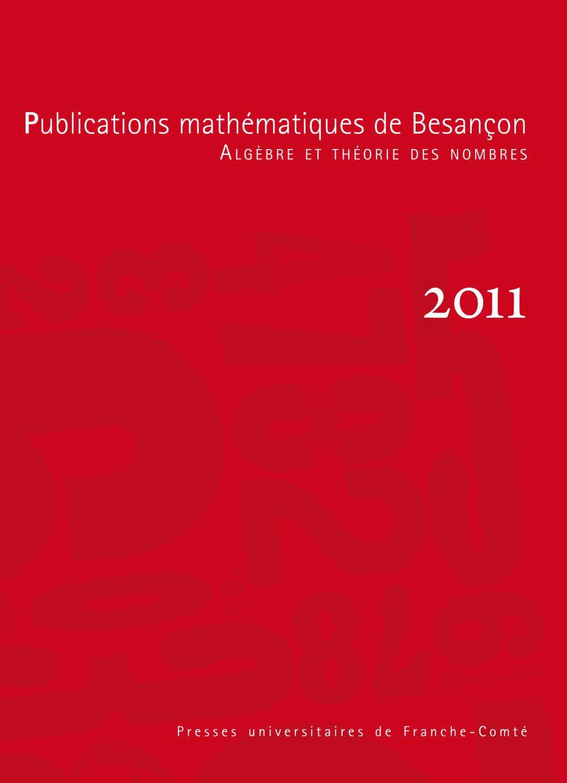 Publications mathématiques de Besançon - Algèbre et théorie des nombres - numéro 2011