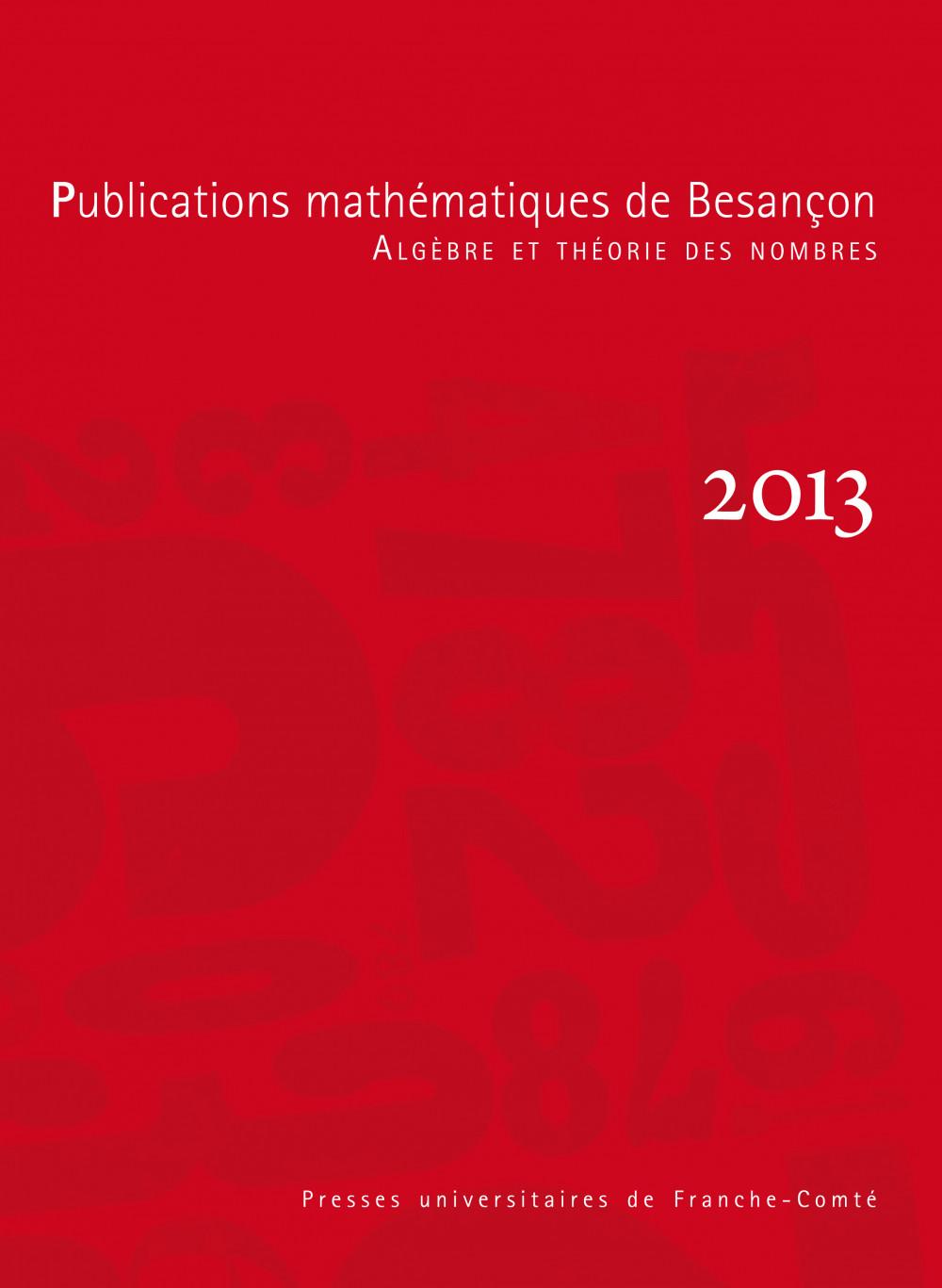Publications mathématiques de Besançon - Algèbre et théorie des nombres - numéro 2013