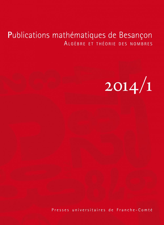 Publications mathématiques de Besançon - Algèbre et théorie des nombres - numéro 2014/1