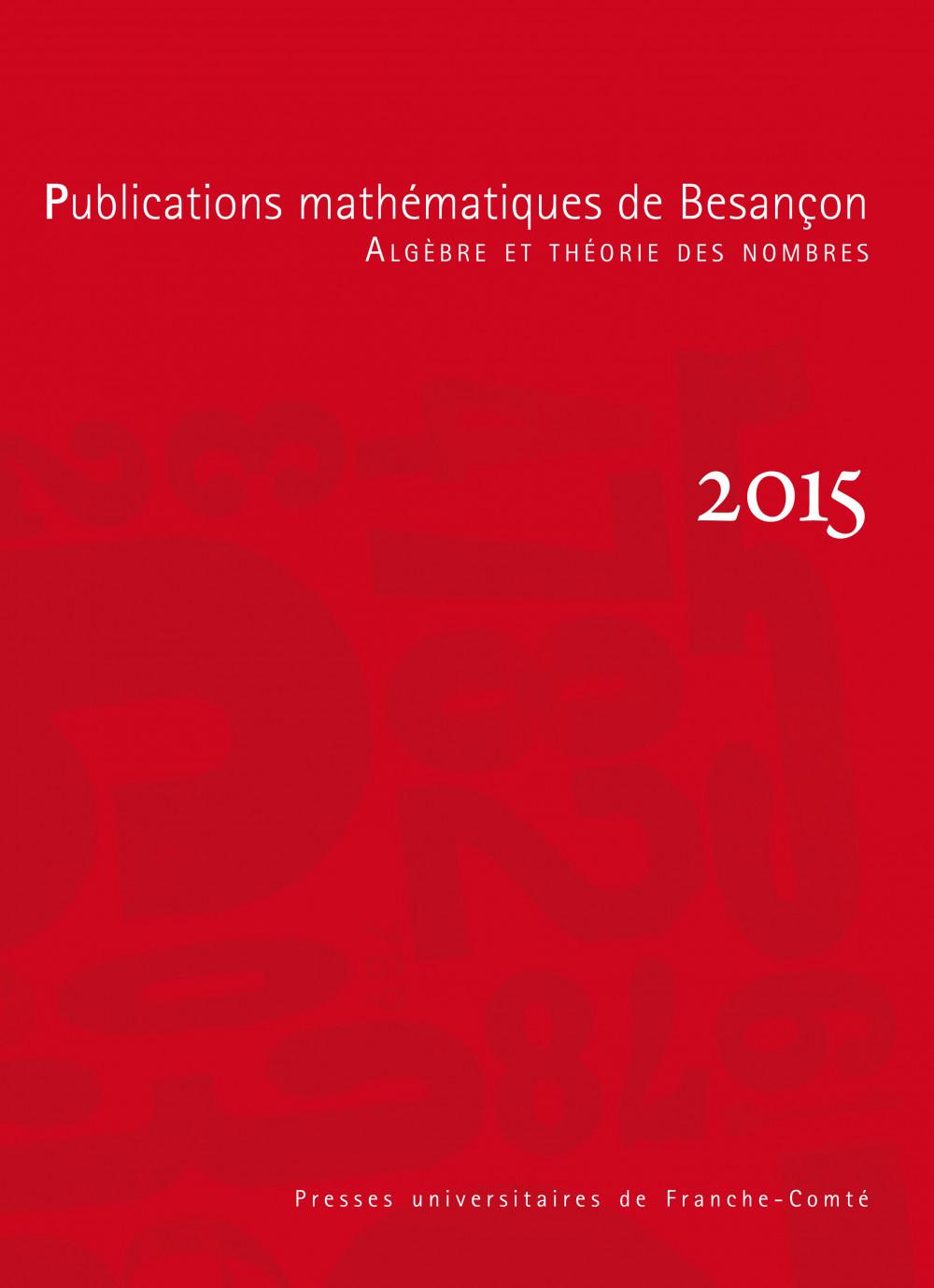 Publications mathématiques de Besançon - Algèbre et théorie des nombres - numéro 2015