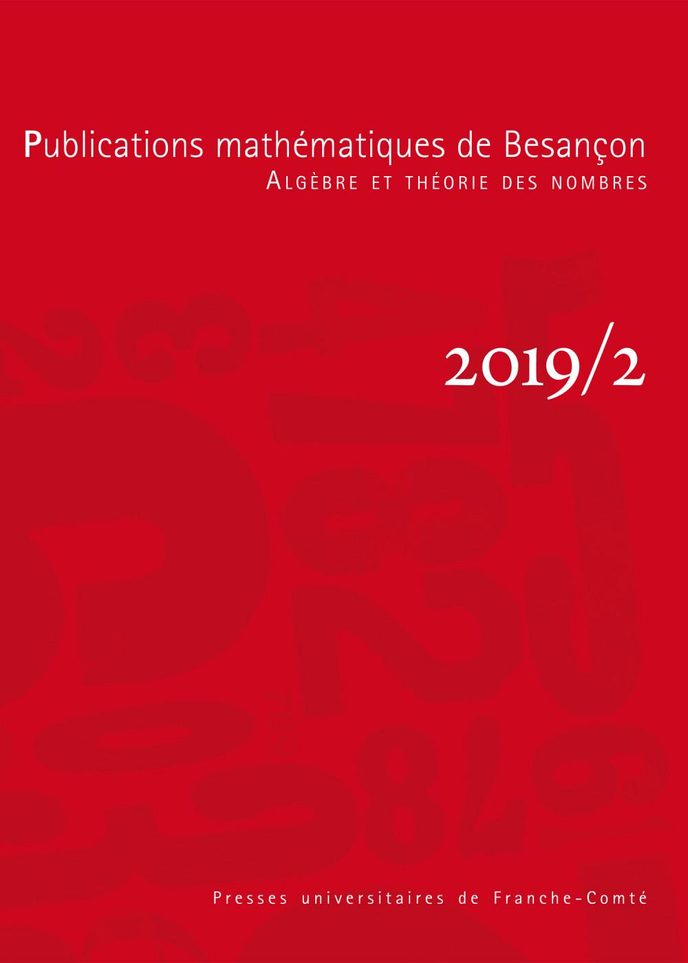 Publications mathématiques de Besançon - Algèbre et théorie des nombres - numéro 2019/2
