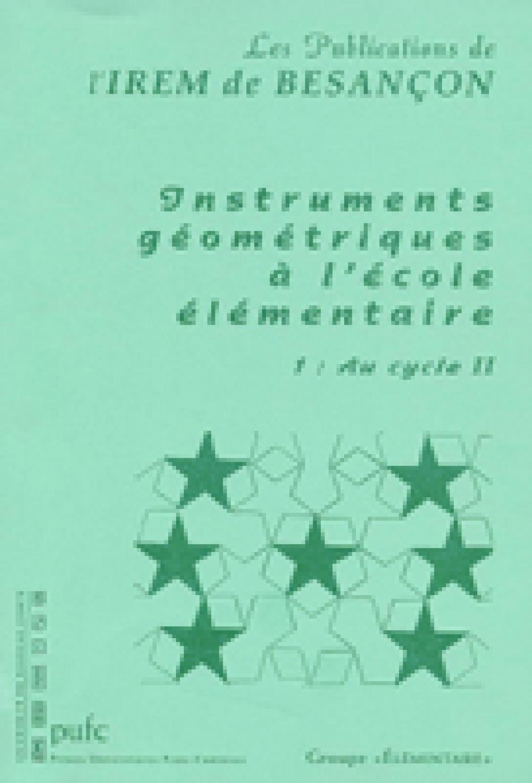 Instruments géométriques à l'École élémentaire. 1 : Au cycle II
