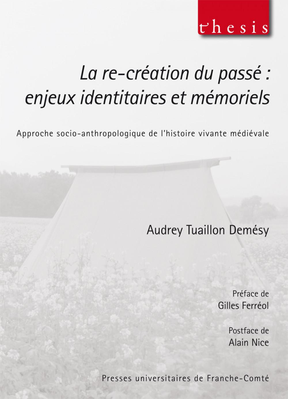 La re-création du passé : enjeux identitaires et mémoriels