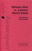 Mélanges offets au Professeur Maurice Gresset