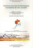 Premières Journées Archéologiques Frontalières de l'Arc Jurassien