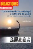 Du trinôme du second degré à la théorie de Galois
