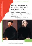 La Franche-Comté et les anciens Pays-Bas, XIIIe-XVIIIe siècles