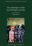 Des pathologies sociales aux pathologies mentales