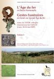 L'Âge du fer en Basse-Normandie. Gestes funéraires en Gaule au Second Âge du fer