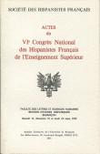 Actes du VIsup>e Congrès National des Hispanistes Français de l'Enseignement Supérieur