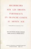 Recherches sur les droits paroissiaux en Franche-Comté au Moyen-Age