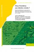 couverture de l'ouvrage Deux frontières aux destins croisés ? de Maxime Kaci, Benjamin CASTETS FONTAINE et Alexandre MOINE