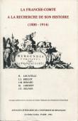 La Franche-Comté à la recherche de son histoire (1800-1914)