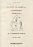 Catalogue des collections archéologiques de Besançon VII  – La verrerie gallo-romaine
