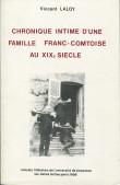 Chronique intime d'une famille franc-comtoise au XIXe siècle
