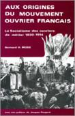 Aux origines du mouvement ouvrier français