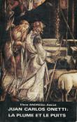 Juan Carlos Onetti : la plume et le puits
