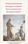 Echanges internationaux idéologiques et culturels dans la mouvance de la Révolution Française