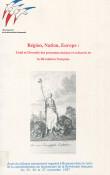 Région, Nation, Europe : Unité et Diversité des processus sociaux et culturels de la Révolution française