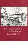 Les Ouvriers, la Patrie et la Révolution Paris 1914-1919