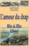 L'amour du drap, Blin & Blin, 1827-1975