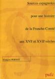 Sources espagnoles pour une histoire de la Franche-Comté aux XVIe et XVIIe siècles