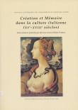 Création et Mémoire dans la culture italienne (XVe-XVIIIe siècles)