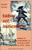 Tabac, sel, indiennes