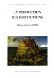 La production des institutions
