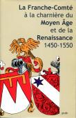 La Franche-Comté à la charnière du Moyen Âge et de la Renaissance 1450-1550