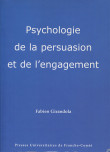 Psychologie de la persuasion et de l'engagement