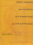 Sources espagnoles pour une histoire de la Franche-Comté aux XVIe et XVIIe siècles. 2ème édition