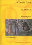 La Franche-Comté au temps de Charles Quint (3ème édition)