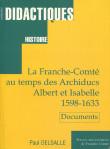 La Franche-Comté au temps des Archiducs Albert et Isabelle (1598-1633) 2ème édition