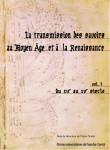La transmission des savoirs au Moyen Âge et à la Renaissance Volume 1 du XIIe au XVe siècle