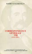 Barbey d'Aurevilly : Correspondance générale VIII (1876-1881)