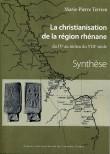 La christianisation de la région rhénane  Du IVe au milieu du VIIIe siècle  2 volumes : Synthèse et Corpus