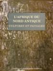 L'Afrique du nord antique: cultures et paysages